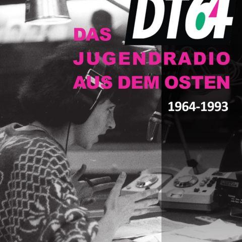 DT64. Das Jugendradio aus dem Osten 1964-1993