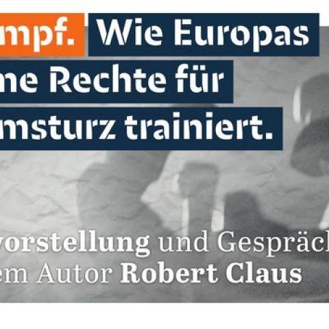 Buchvorstellung mit Robert Claus: Ihr Kampf. Wie Europas extreme Rechte für den Umsturz trainiert