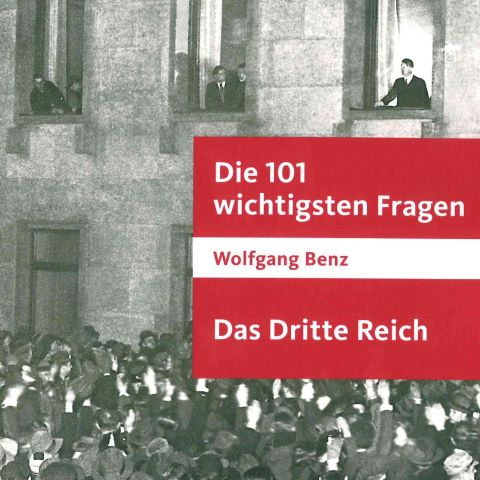 Das Dritte Reich: Die 101 wichtigsten Fragen