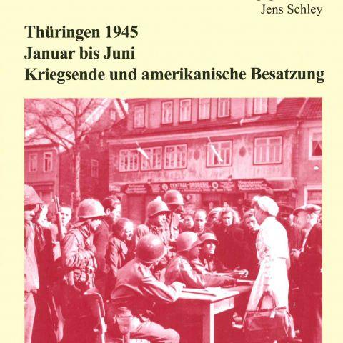 Thüringen 1945 Januar bis Juni Kriegsende und amerikanische Besatzung - Quellen 41