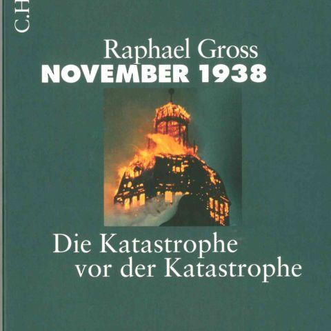 November 1938. Die Katastrophe vor der Katastrophe
