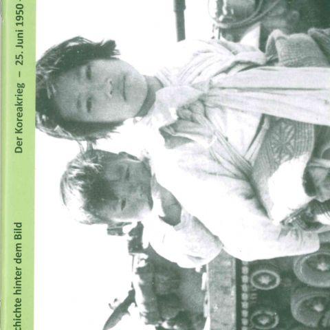 Der Koreakrieg. 25. Juni 1950 – 27. Juli 1953