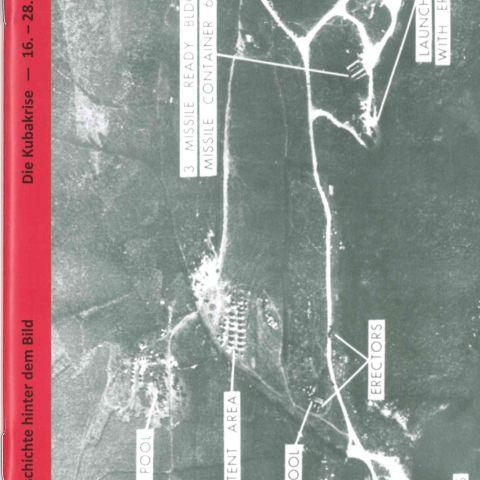 Die Kubakrise - 16. - 28. Oktober 1962