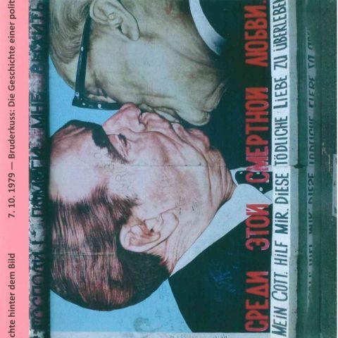 7.10.1979 Bruderkuss: Die Geschichte einer politischen Beziehung