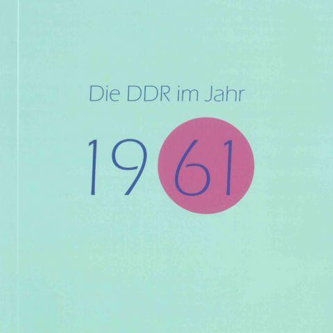 Die DDR im Jahr 1961