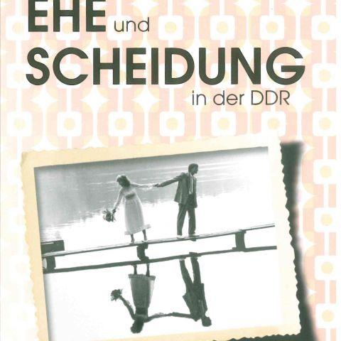 Ehe und Scheidung in der DDR