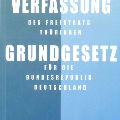 Verfassung des Freistaats Thüringen und Grundgesetz für die Bundesrepublik Deutschland