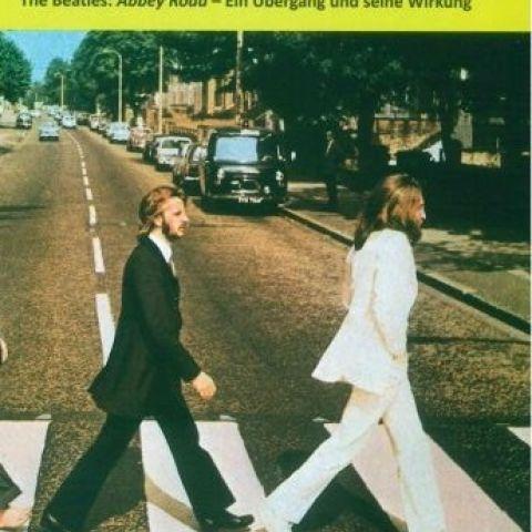 The Beatles: Abbey Road – Ein Übergang und seine Wirkung