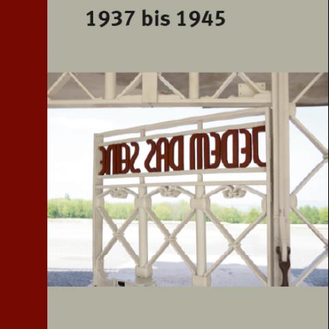Das KZ Buchenwald 1937 bis 1945