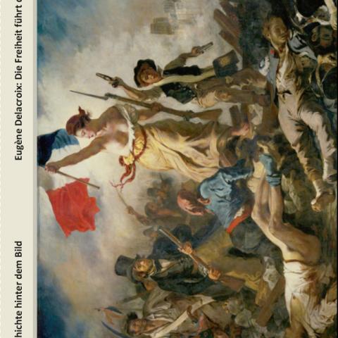 Eugene Delacroix: Die Freiheit führt das Volk, 1830