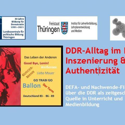 DDR-Alltag im Film -Inszenierung & Authentizität. DEFA- und Nachwende-Filme über die DDR als zeitgeschichtliche Quelle in Unterricht und Medienbildung