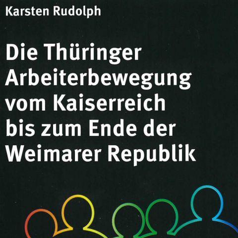 Die Thüringer Arbeiterbewegung vom kaiserreich bis zum Ende der Weimarer Republik