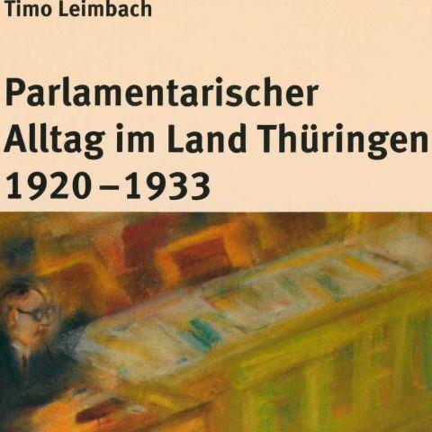 Parlamentarischer Alltag im Land Thüringen 1920-1933