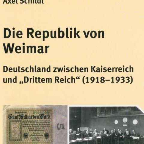 Die Republik von Weimar. Deutschland zwischen Kaiserreich und