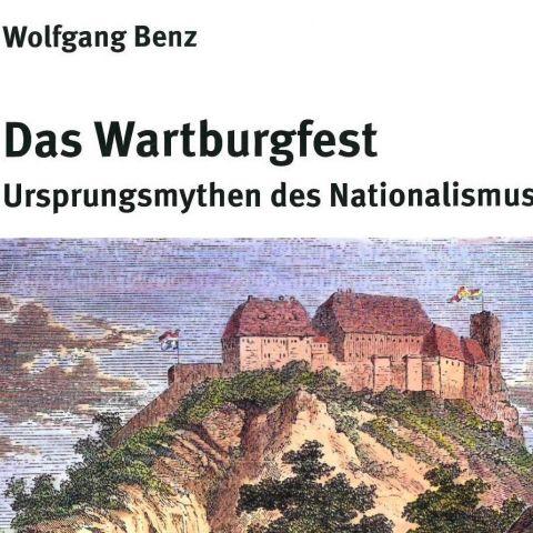 Das Wartburgfest. Ursprungsmythen des Nationalismus