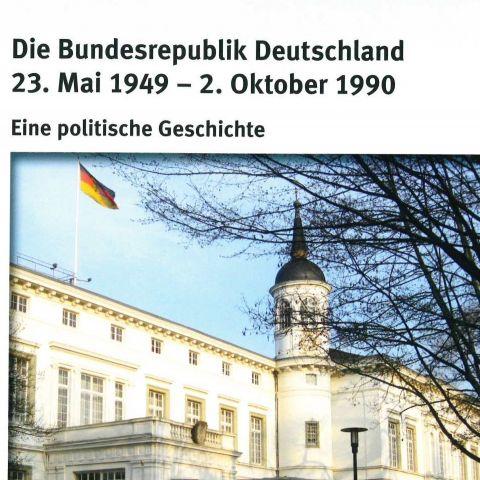 Die Bundesrepublik Deutschland 23. Mai 1949 - 2. Oktober 1990