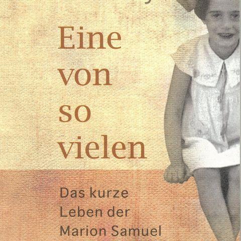 Eine von so vielen. Das kurze Leben der Marion Samuel 1931-1943
