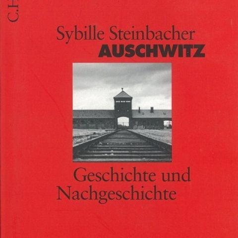 Auschwitz. Geschichte und Nachgeschichte
