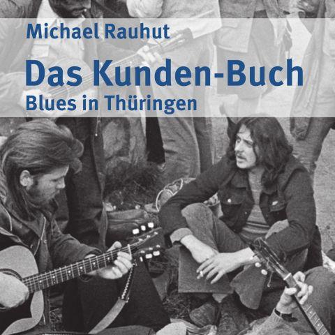 Das Kunden-Buch. Blues in Thüringen