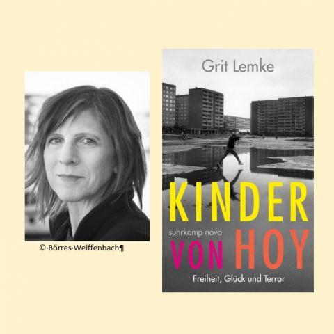 """Grit Lemke: """"Kinder von Hoy. Freiheit, Glück und Terror"""""""
