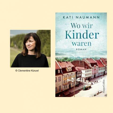 """Buchvorstellung mit Kati Naumann """"Wo wir Kinder waren"""""""
