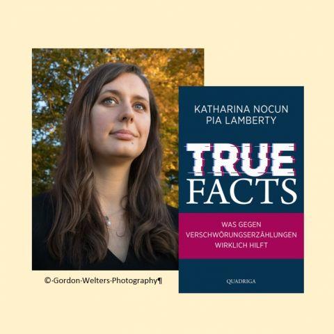 """Katharina Nocun/Pia Lamberty: """"True Facts. Was gegen Verschwörungserzählungen wirklich hilft"""" - Online Buchvorstellung mit Katharina Nocun"""