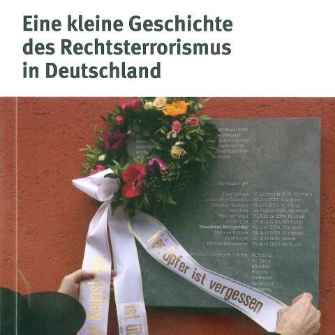 Nicht nur der NSU - Eine kleine Geschichte des Rechtsterrorismus in Deutschland