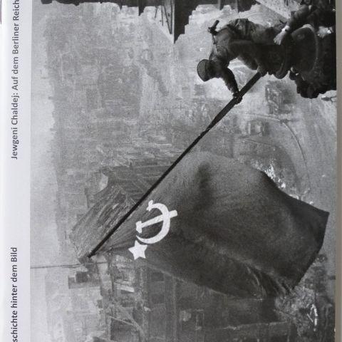Jewgeni Chaldej: Auf dem Berliner Reichstag, 2.Mai 1945