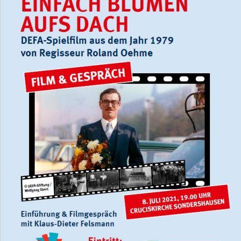 """""""Einfach Blumen aufs Dach"""" (DDR 1979) Film-Tour """"Inszenierte Realität…"""" zum 75. Jahrestag der DEFA-Gründung mit Klaus-Dieter Felsmann"""