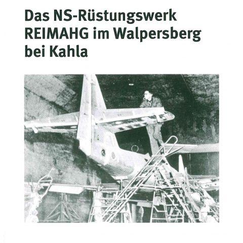 Das NS-Rüstungswerk REIMAHG in Walpersberg bei Kahla
