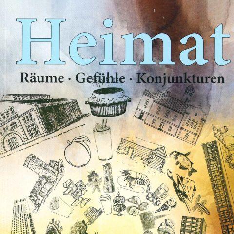 Heimat: Räume, Gefühle, Konjunkturen
