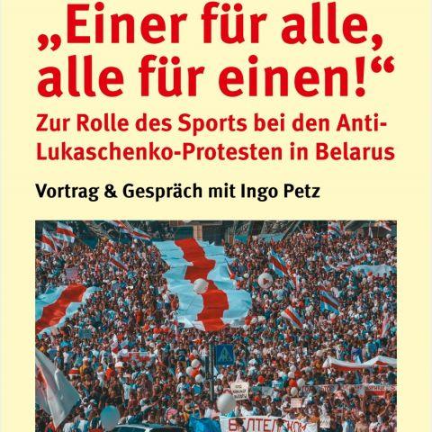 """""""Einer für alle, alle für einen"""" – Sport und Sportler im Widerstand gegen Lukaschenko in Belarus"""