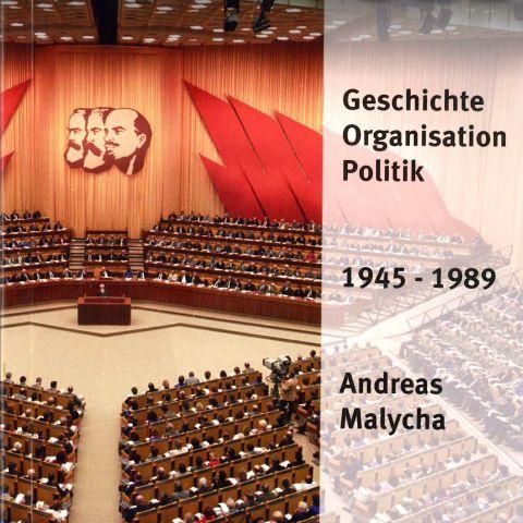 Wie hat die SED funktioniert? Geschichte - Organisation - Politik 1945-1989