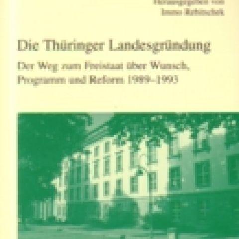 Die Thüringer Landesgründung. der Weg zum Freistaat über Wunsch, Programm und Reform 1989-1993 - Quellen 35