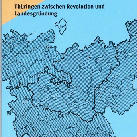 Umbruch 1919. Thüringen zwischen Revolution und Landesgründung