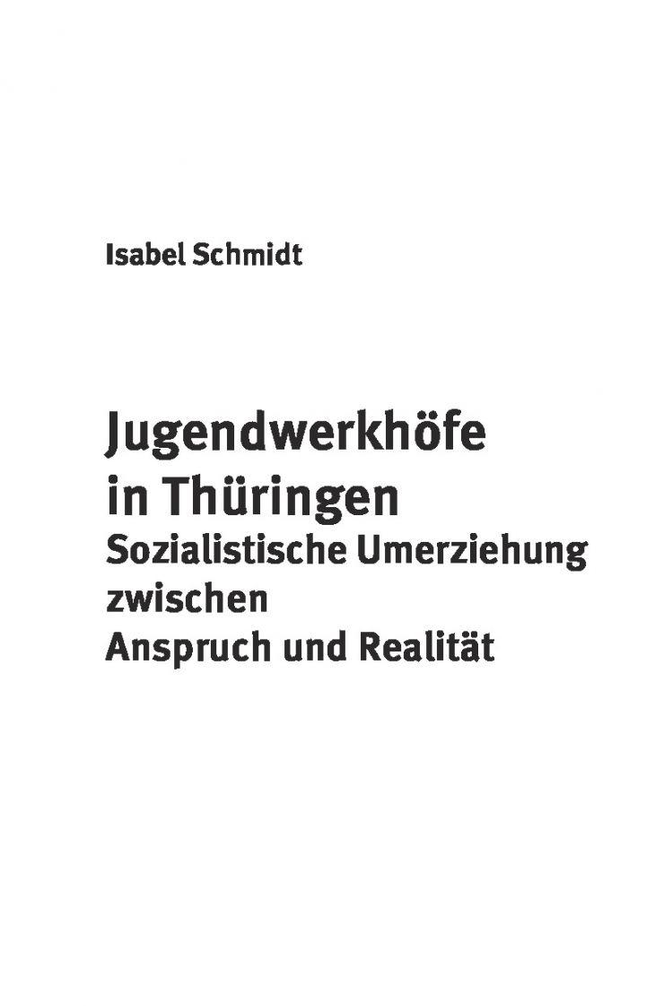 Jugendwerkhöfe in Thüringen. Sozialistische Umerziehung zwischen Anspruch und Wirklichkeit