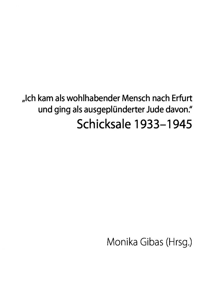 """Schicksale 1933–1945, """"Ich kam als wohlhabender Mensch nach Erfurt und ging als ausgeplünderter Jude davon."""""""
