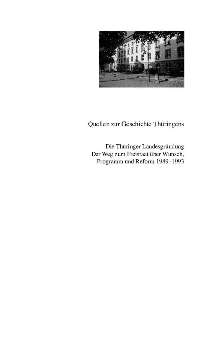 Die Thüringer Landesgründung. Der Weg zum Freistaat über Wunsch, Programm und Reform 1989–1993