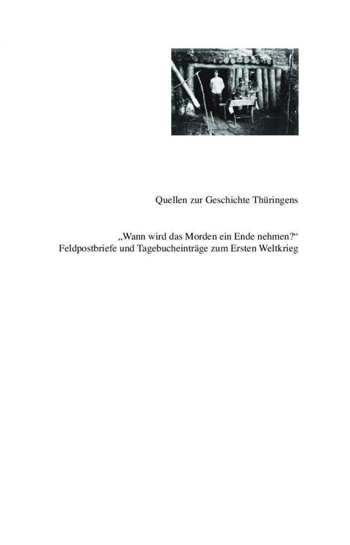 """""""Wann wird das Morden ein Ende nehmen?""""Feldpostbriefe und Tagebucheinträge zum Ersten Weltkrieg"""