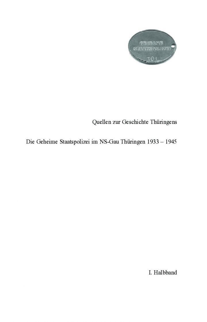 Die Geheime Staatspolizei im NS-Gau Thüringen 1933 – 1945 Bd. I
