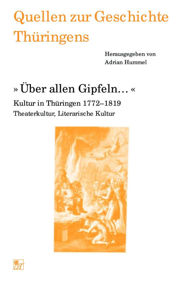 »Über allen Gipfeln…« Kultur in Thüringen 1772–1819 Theaterkultur, Literarische Kultur
